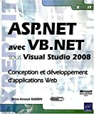 ASP.NET avec VB.NET sous Visual Studio 2008 - Conception et dveloppement d'applications Web
