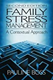 Pauline E. Boss Family Stress Management