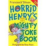 Horrid Henry's Mighty Joke Bookby Francesca Simon