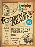 img - for Death of the President's Dog (Electric Literature's Recommended Reading) book / textbook / text book