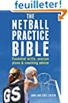 The Netball Practice Bible: Essential...
