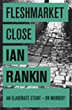 Ian Rankin Fleshmarket Close: An Inspector Rebus Novel 15