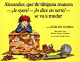 Alexander, Que de Ninguna Manera-ALe Oyen?-!Lo Dice En Sire!-Se Va A Mudar : (Alexander, Whos Not (Do You Hear Me? I Mean It) Going To Move)