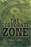 The Corporate Zone (0595373674) by Olson, David