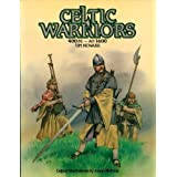 Celtic Warriors: 400 Bc - 1600 Adpar Tim Newark
