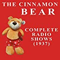 The Cinnamon Bear: The Golden Age of Radio, Old Time Radio Shows and Serials Radio/TV Program by Buddy Duncan Narrated by Barbara Jean Wong, Buddy Duncan