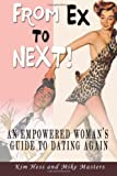 img - for From Ex to Next!: An Empowered Woman's Guide to Dating after Breakup or Divorce book / textbook / text book