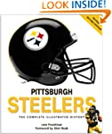 Pittsburgh Steelers: The Complete Ill...