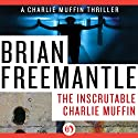 Inscrutable Charlie Muffin Audiobook by Brian Freemantle Narrated by Napoleon Ryan