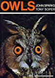 Owls: Their Natural and Unnatural History (0715349953) by Sparks, John