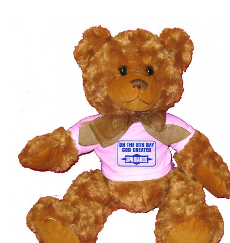 51PvO5LpNtL Buy  ON THE 8TH DAY GOD CREATED SPANIARDS Plush Teddy Bear with WHITE T Shirt