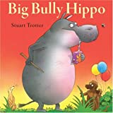 Big Bully Hippo (0955302218) by Trotter, Stuart