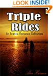 EROTICA: Triple Rides: A Collection o...