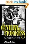 Century of Progress: A Photographic T...