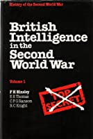 British Intelligence in the Second World War, volume 1.: Its Influence on Strategy and Operations: v. 1
