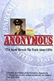 Anonymous: A Former CIA Agent comes out of the Shadows to Brief the White House about UFOs