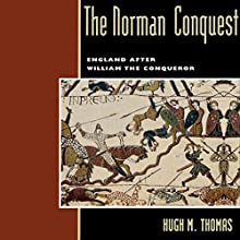 The Norman Conquest: England After William the Conqueror Audiobook by Hugh M. Thomas Narrated by James McSorley