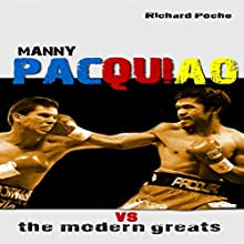 Manny Pacquiao vs the Modern Greats (       UNABRIDGED) by Richard Poche Narrated by Jimmy Nelson