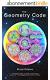 The Geometry Code:  Universal Symbolic Mirrors of  Natural Laws Within Us;  Friendly Reminders of Inclusion to  Forgive the Dreamer of Separation (English Edition)