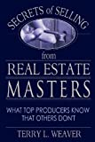 img - for Secrets of Selling from Real Estate Masters: What Top Producers Know That Others Don't book / textbook / text book