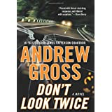 "Don't Look Twice: A Novelvon ""Andrew Gross"""