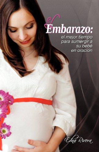 El Embarazo: El mejor tiempo para sumergir a su bebé en oración