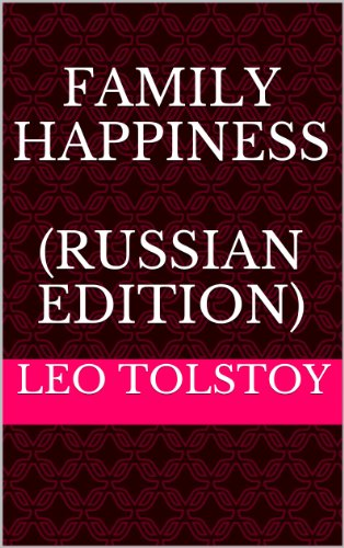 Leo, graf Tolstoy - Family Happiness (Russian Edition)