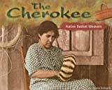 img - for The Cherokee: Native Basket Weavers (America's First Peoples) book / textbook / text book