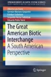 img - for The Great American Biotic Interchange: A South American Perspective (SpringerBriefs in Earth System Sciences) by Alberto Luis Cione (2015-04-25) book / textbook / text book