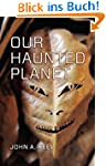 Our Haunted Planet (English Edition)