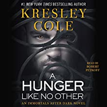 A Hunger Like No Other: Immortals After Dark, Book 2 Audiobook by Kresley Cole Narrated by Robert Petkoff