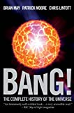 img - for Bang!: The Complete History of the Universe book / textbook / text book