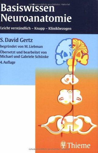 Basiswissen Neuroanatomie: Leicht verständlich, knapp, klinikbezogen