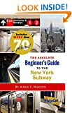 The Absolute Beginner's Guide to the New York Subway