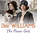 The Flower Girls (       UNABRIDGED) by Dee Williams Narrated by Kim Hicks