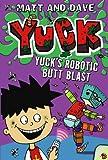 Matt and Dave Yuck's Robotic Butt Blast and Yuck's Wild Weekend
