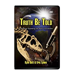 Truth Be Told / DVD / Kyle Butt & Eric Lyons