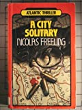 A city solitary (Atlantic large print) (1555040268) by Freeling, Nicolas