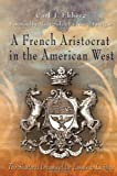 img - for A French Aristocrat in the American West: The Shattered Dreams of De Lassus De Luzi res book / textbook / text book