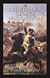 img - for The Bulletproof George Washington book / textbook / text book