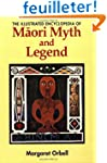 The Illustrated Encyclopedia of Maori...