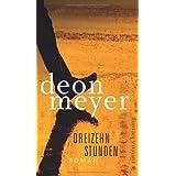 """Dreizehn Stunden: Romanvon """"Deon Meyer"""""""