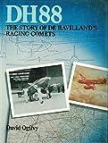 DH88: The Story of De Havilland's Racing Comets (0911139028) by Ogilvy, David