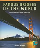 Famous Bridges Of The World: Measuring Length, Weight, And Volume (Powermath)