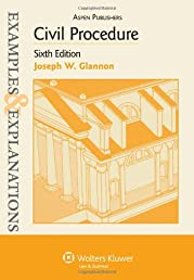 Civil Procedure, 6th Edition (Examples & Explanations)