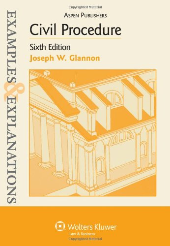 Civil Procedure, 6th Edition (Examples &amp; Explanations)