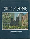 img - for Old Stone Church: In the Heart of the City Since 1820 book / textbook / text book