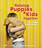 Raising Puppies & Kids Together