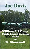 William A. J. Vines, Confederate Soldier, Killed at Ft. Stonewall