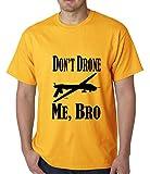 BeWild Brand® - Don't Drone Me, Bro Mens T-shirt